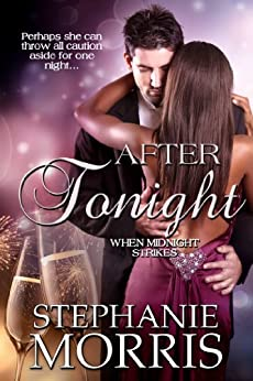 After Tonight (When Midnight Strikes Book 3) by [Morris, Stephanie]