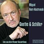 Goethe & Schiller - Live aus dem Wiener Konzerthaus | Johann Wolfgang von Goethe,Friedrich Schiller