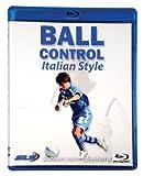 Ball Control Italian Style [Blu-ray]