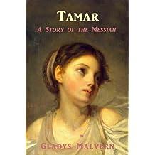 Tamar - A Story of the Messiah (Gladys Malvern Classics Book 6)