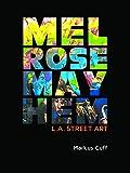 img - for Melrose Mayhem: L.A. Street Art book / textbook / text book
