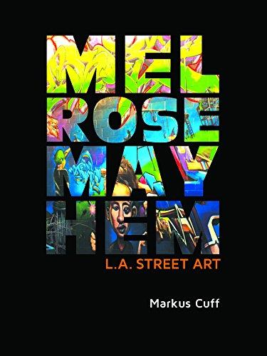 Melrose Mayhem: L.A. Street Art