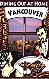 img - for Dining Out at Home Vancouver   by Myriam Leighton, Jennifer Stead (2003) Paperback book / textbook / text book