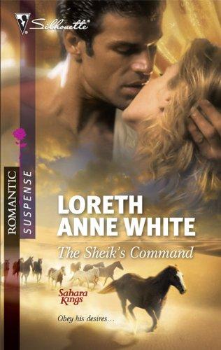 The Sheik's Command (Silhouette Romantic Suspense: Sahara Kings)