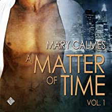 Matter of Time: Vol. 1 | Livre audio Auteur(s) : Mary Calmes Narrateur(s) : Paul Morey