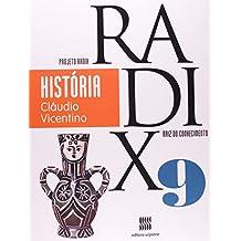 História. 9º Ano - Coleção Projeto Radix