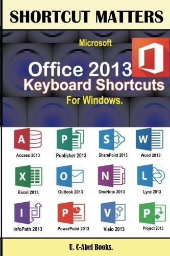 Microsoft Office 2013 Keyboard Shortcuts For Windows (Shortcut Matters)