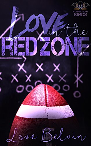 : Love In the Red Zone (Connecticut Kings Book 1)