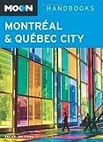 Moon Montréal & Québec City (Moon Handbooks)