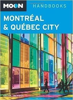 ;;REPACK;; Moon Montréal & Québec City (Moon Handbooks). estudio Proceso Negocios other puerto LANSING valvula America