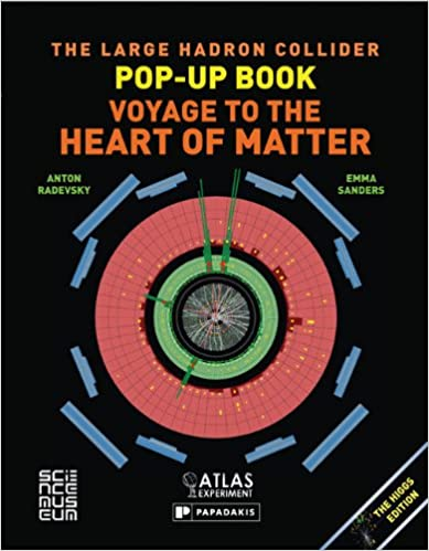 Voyage to the Heart of Matter The Large Hadron Collider Pop-up Book