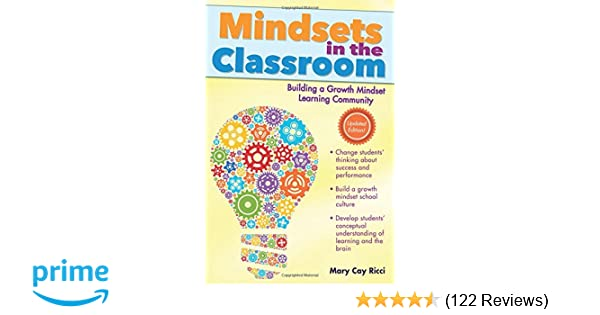 How Teachers Can Create Growth Mindset >> Amazon Com Mindsets In The Classroom Building A Growth