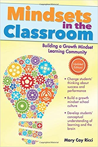 How Teachers Can Create Growth Mindset >> Amazon Com Mindsets In The Classroom Building A Growth Mindset