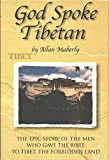 God Spoke Tibetan: The Epic Story of the Men Who Gave the Bible to Tibet