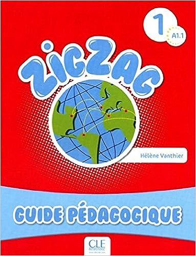 Zigzag 1 Methode De Francais Niveau A1 1 Guide