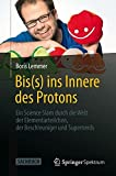 Bis(s) ins Innere des Protons: Ein Science Slam durch die Welt der Elementarteilchen, der Beschleuniger und Supernerds (German Edition) by Boris Lemmer (2013-09-18)