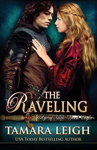 The Raveling: Book Eight: Age of Faith (Volume 8) by Tamara Leigh