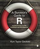 A Survivor's Guide to R 1st Edition