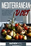 Mediterranean Diet: The Ultimate Guide to Losing Weight Naturally and Feeling Healthy