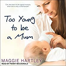 Too Young to Be a Mum Audiobook by Maggie Hartley Narrated by Penny MacDonald