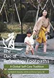 The Dao of Reflexology Footpaths : A Global Self-Care Tradition, Marazita, Elizabeth and Spano, Michael, 0615626289