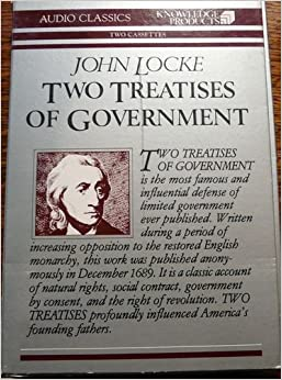 the influences of john lockes two treatises of government Locke and hobbes search john locke changed and influenced the world in many ways his political ideas like those in the two treatises of government.