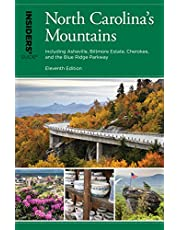 Insiders' Guide® to North Carolina's Mountains: Including Asheville, Biltmore Estate, Cherokee, and the Blue Ridge Parkway