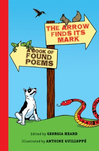The Arrow Finds Its Mark: A Book of Found Poems by Georgia Heard (2012-03-27)