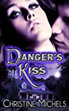 Danger's Kiss, Christine Michels, 0991789504