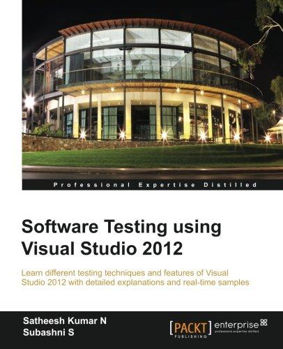 Software Testing using Visual Studio 2012 by Satheesh Kumar N , Subashni S, Publisher : Packt Publishing