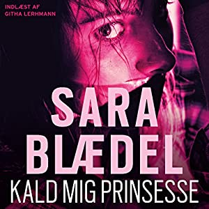 Kald mig prinsesse [Call Me Princess] Hörbuch