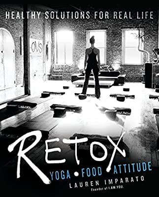 Retox: Yoga * Food * AttitudeHealthy Solutions for Real Life ...