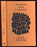 The School in the Community, Rosemary C. Sarri and Frank F. Maple, 0871015129