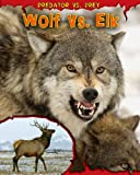 Wolf vs. Elk, Mary Meinking, 1410939502
