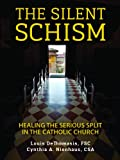 The Silent Schism: Healing the Serious Split in the Catholic Church