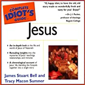 The Complete Idiot's Guide to Jesus: Complete Idiot's Guides | James S Bell