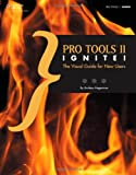 Pro Tools II Ignite! : The Visual Guide for New Users, Hagerman, Andrew Lee, 1285848217