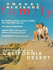 Travel & Leisure Family Fall / Winter 1999: Good Times Bloom in the California Desert, The Best of Boston, 50 Thrilling Things to Do in Paris (The Kids Will Love It), Great Eats: Dining without Dumbing Down, Caribbean Family Resorts &...