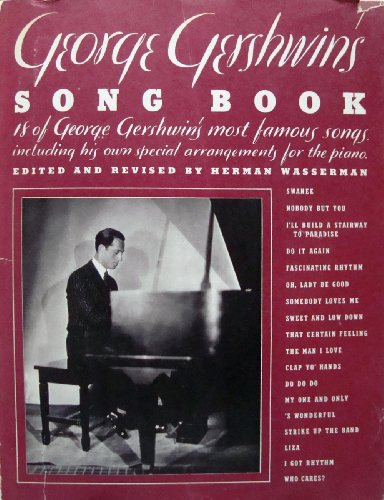 - George Gershwin's Song Book (18 of george Gershwin's most famous songs including his own special arrangements for the piano)