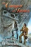 The Canyon of Bones, Richard S. Wheeler, 0765313243