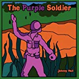The Purple Soldier, Johnny Hall, 1456009117
