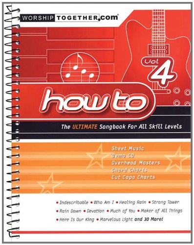 (How To - Vol. 4: The Ultimate Songbook for All Skill Levels (Worship Together Songbooks))