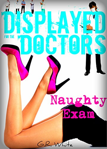 Displayed Doctors Naughty Medical Dominated ebook