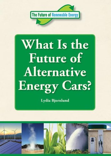 Read Online What Is the Future of Alternative Energy Cars? (The Future of Renewable Energy) pdf