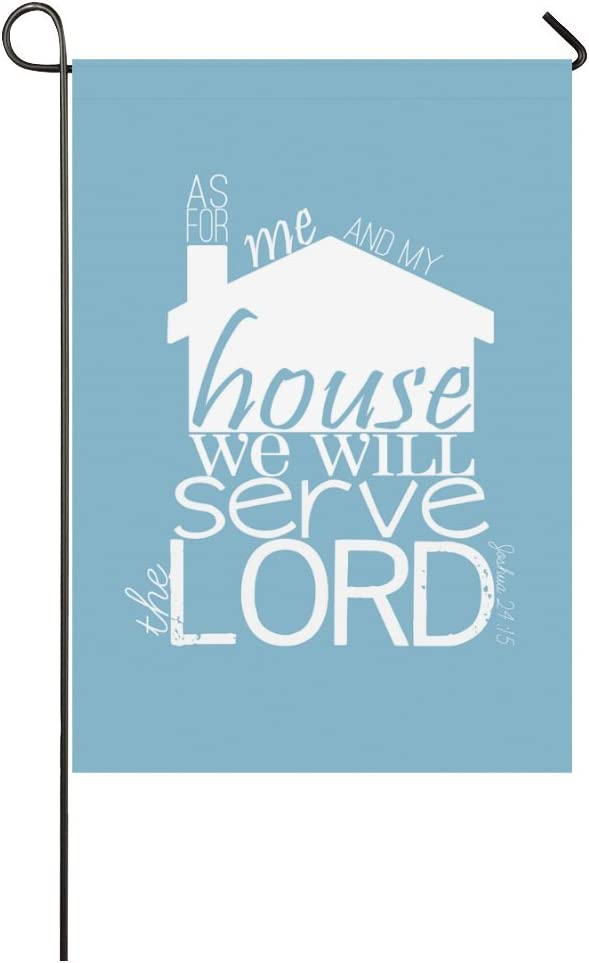 Amazon Com Bible Verse Quote As For Me And My House We Will Serve The Lord Joshua 24 15 Weatherproof 100 Polyester House Flag 28 X 40 One Side Garden Outdoor