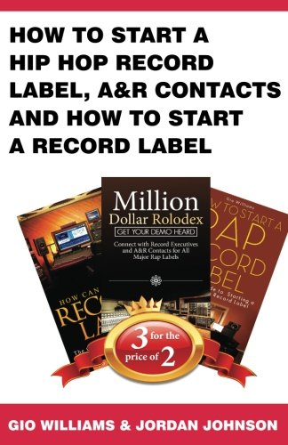 How to start a Hip Hop Record Label, A&R Contacts and How to Start a Record Label: Book Bundle Package (R Packages)