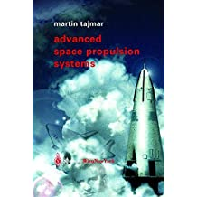 Advanced Space Propulsion Systems