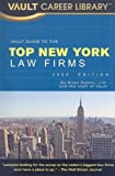 Vault Guide to the Top New York Law Firms,2008 Edition, Brian Dalton, 1581315546