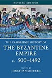 The Cambridge History of the Byzantine Empire c.500-1492