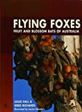 img - for Flying Foxes : Fruit and Blossom Bats of Australia book / textbook / text book